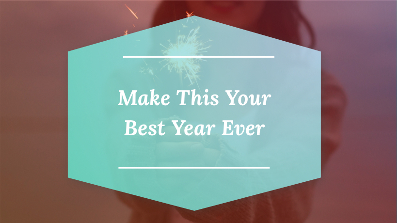 Make This Your Best Year Ever